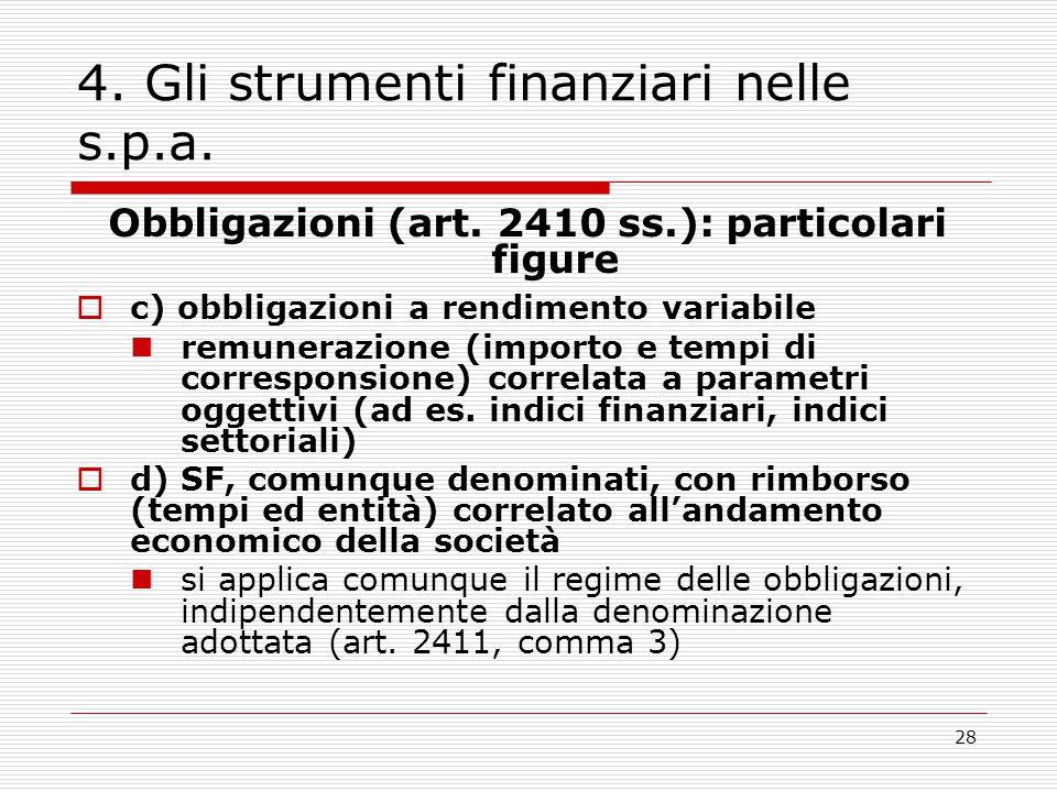 28 4. Gli strumenti finanziari nelle s.p.a. Obbligazioni (art. 2410 ss.): particolari figure  c) obbligazioni a rendimento variabile remunerazione (i