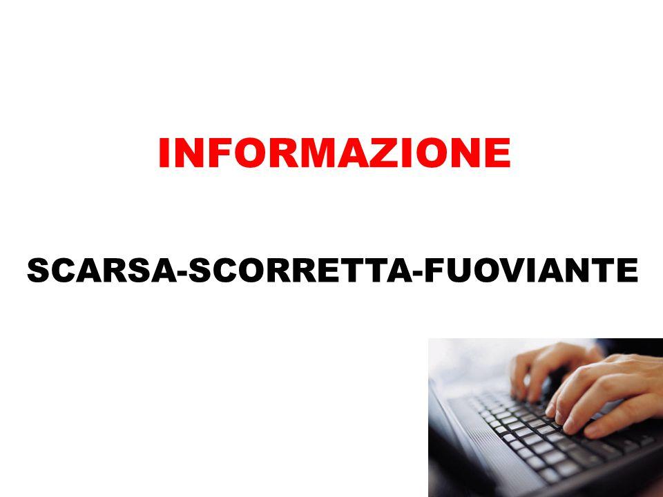 SCARSA-SCORRETTA-FUOVIANTE INFORMAZIONE