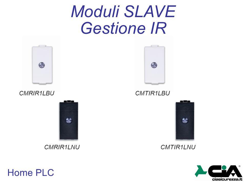 Home PLC Gestione IR CMRIR1LBU CMRIR1LNU CMTIR1LBU CMTIR1LNU Moduli SLAVE
