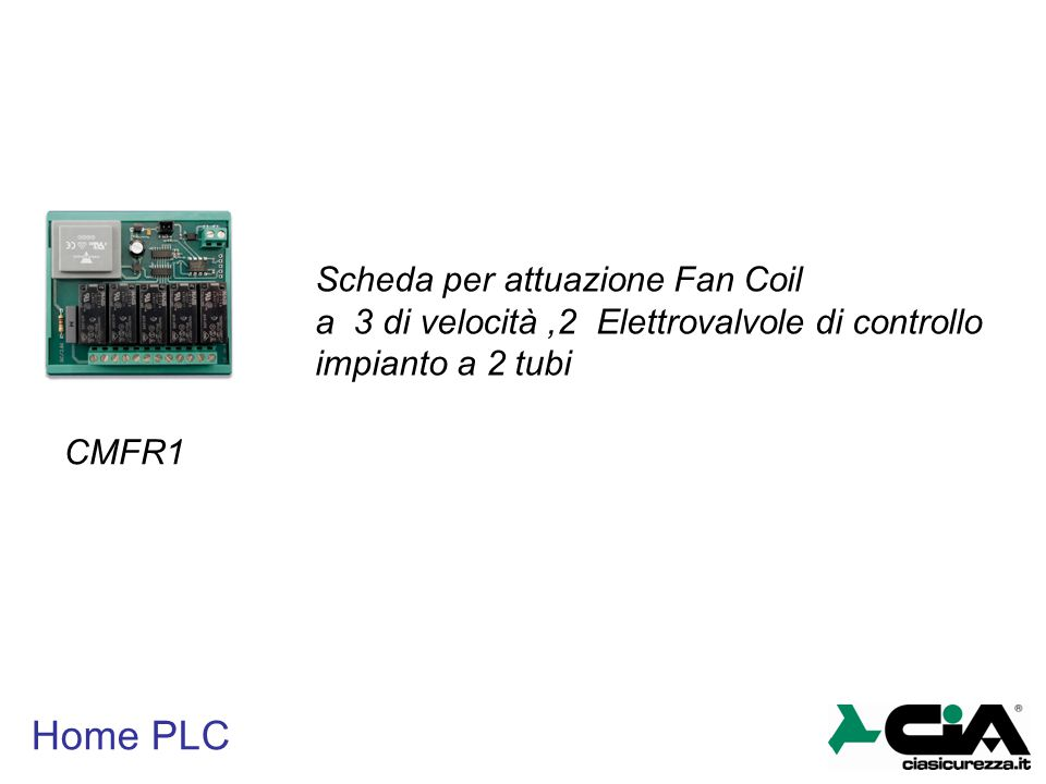 Home PLC CMFR1 Scheda per attuazione Fan Coil a 3 di velocità,2 Elettrovalvole di controllo impianto a 2 tubi
