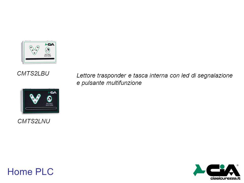 Home PLC CMTS2LBU CMTS2LNU Lettore trasponder e tasca interna con led di segnalazione e pulsante multifunzione