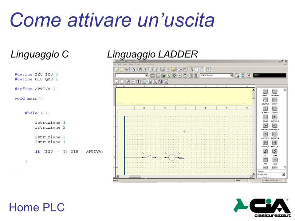 Home PLC Come attivare un'uscita Linguaggio C Linguaggio LADDER