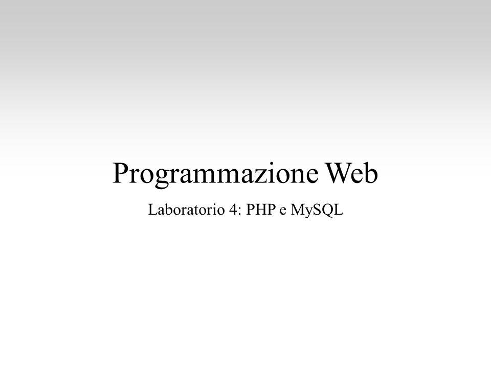 Programmazione Web Laboratorio 4: PHP e MySQL