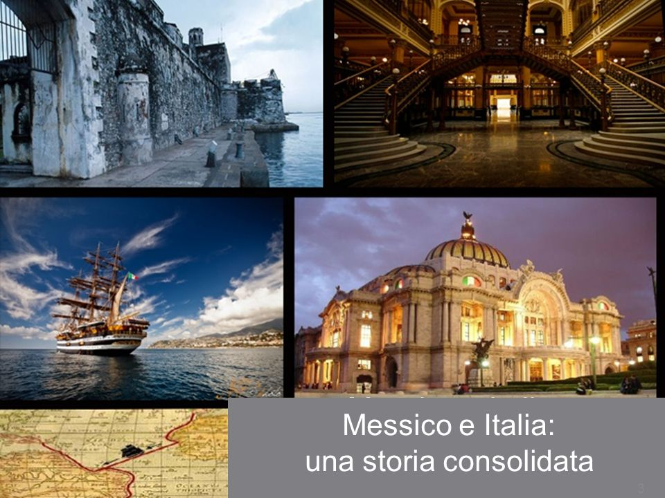 Messico: Opportunità tra Investimenti e commercio Messico e Italia: una storia consolidata da secoli Messico e Italia: una storia consolidata 3
