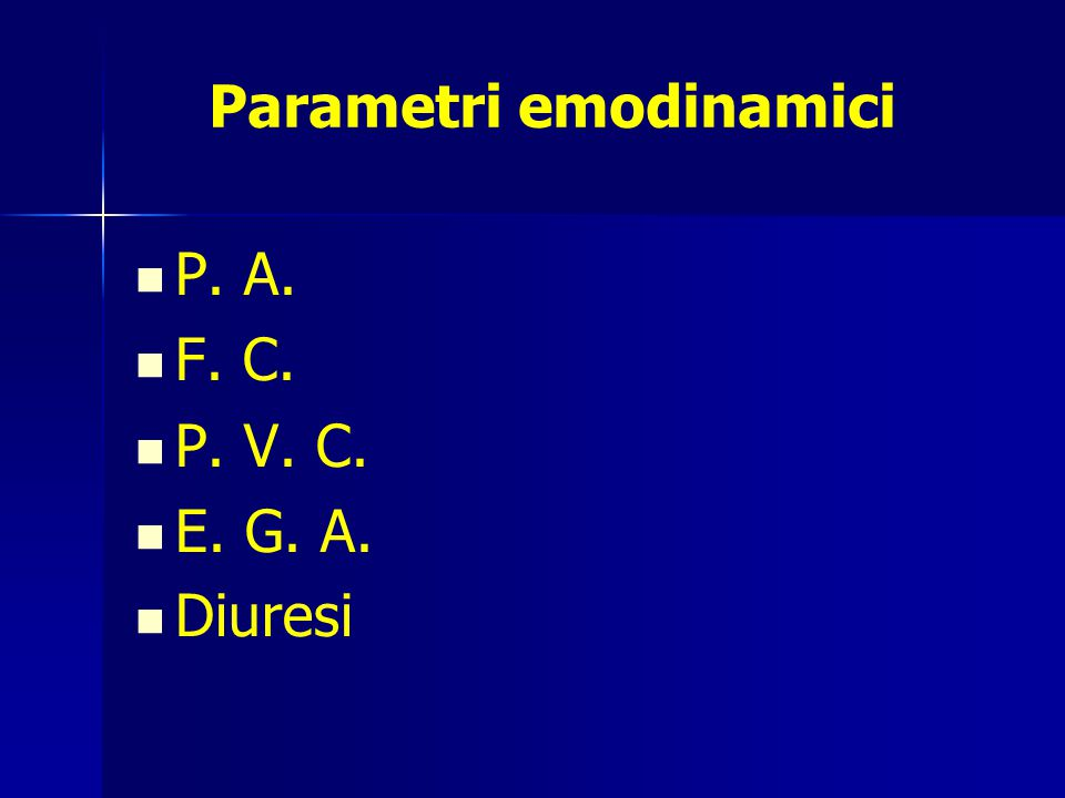 P. A. F. C. P. V. C. E. G. A. Diuresi Parametri emodinamici