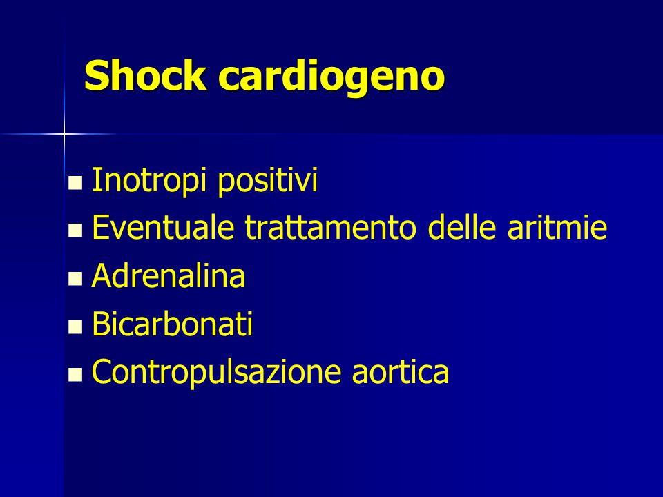 Shock cardiogeno Inotropi positivi Eventuale trattamento delle aritmie Adrenalina Bicarbonati Contropulsazione aortica