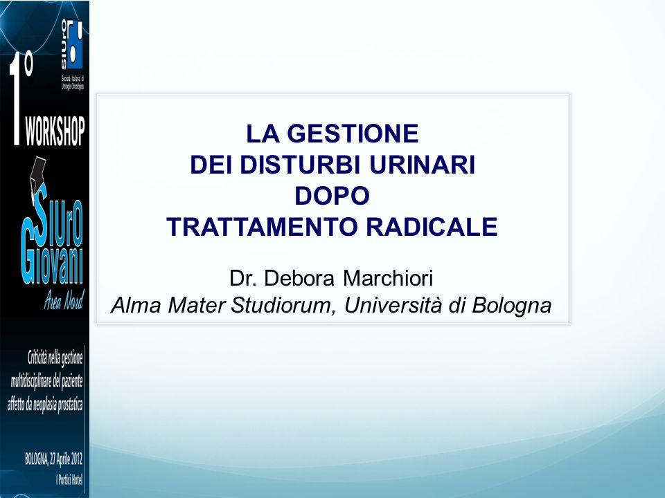 LA GESTIONE DEI DISTURBI URINARI DOPO TRATTAMENTO RADICALE Dr.