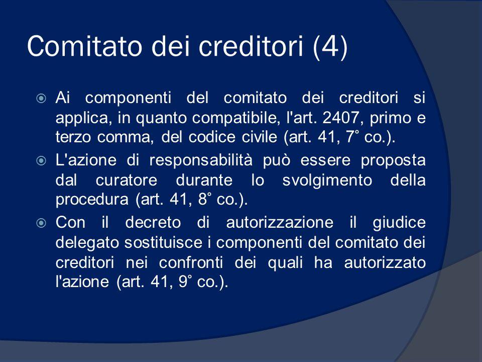 Comitato dei creditori (4)  Ai componenti del comitato dei creditori si applica, in quanto compatibile, l'art. 2407, primo e terzo comma, del codice