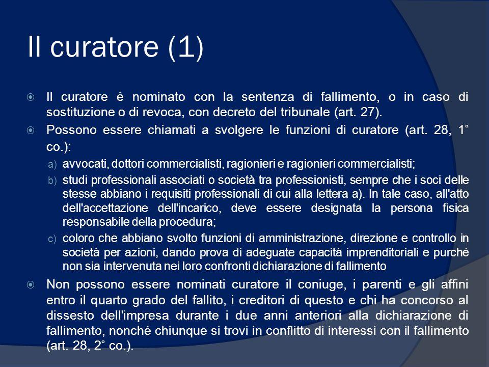 Il curatore (2)  Il curatore deve, entro i due giorni successivi alla partecipazione della sua nomina, far pervenire al giudice delegato la propria accettazione (art.