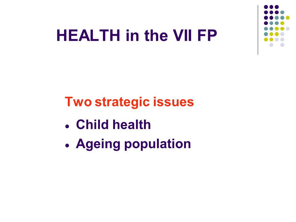 HEALTH in the VII FP Activities Biotechnology, generic tools and technologies for human health High-throughput research.