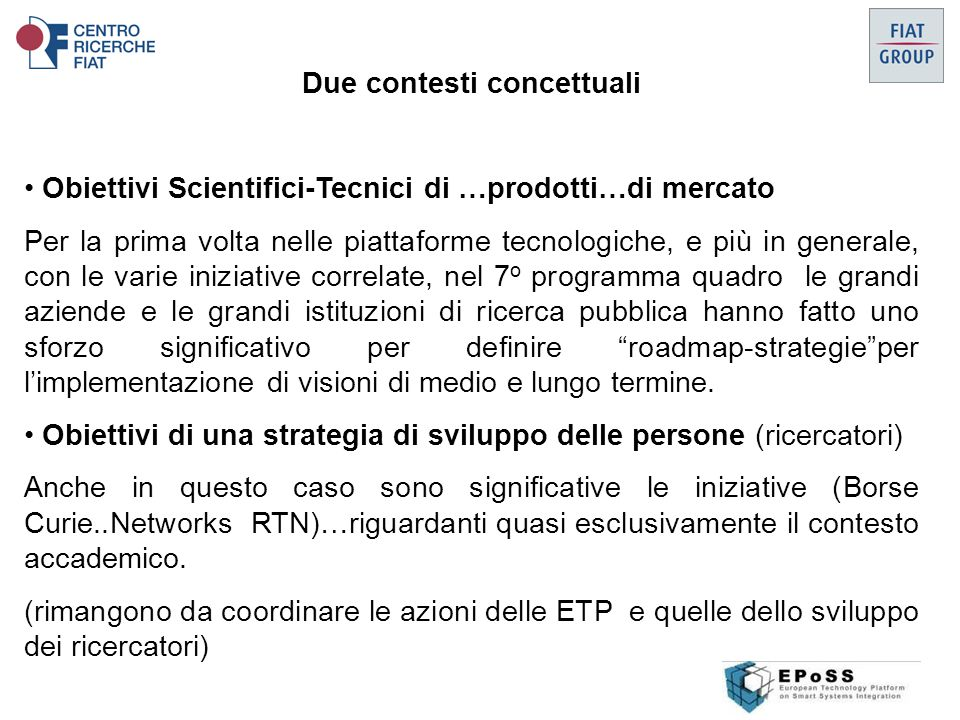Suggerimenti per Azioni The SSI education needs to  strongly encourage multidisciplinary education Expert level knowledge in few technology field, Broad but less specialized knowledge in all smart systems relevant technologies.