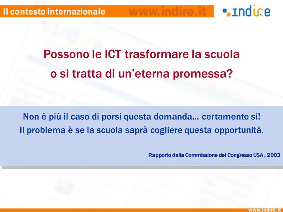 Il contesto internazionale Possono le ICT trasformare la scuola o si tratta di un'eterna promessa? Non è più il caso di porsi questa domanda… certamen