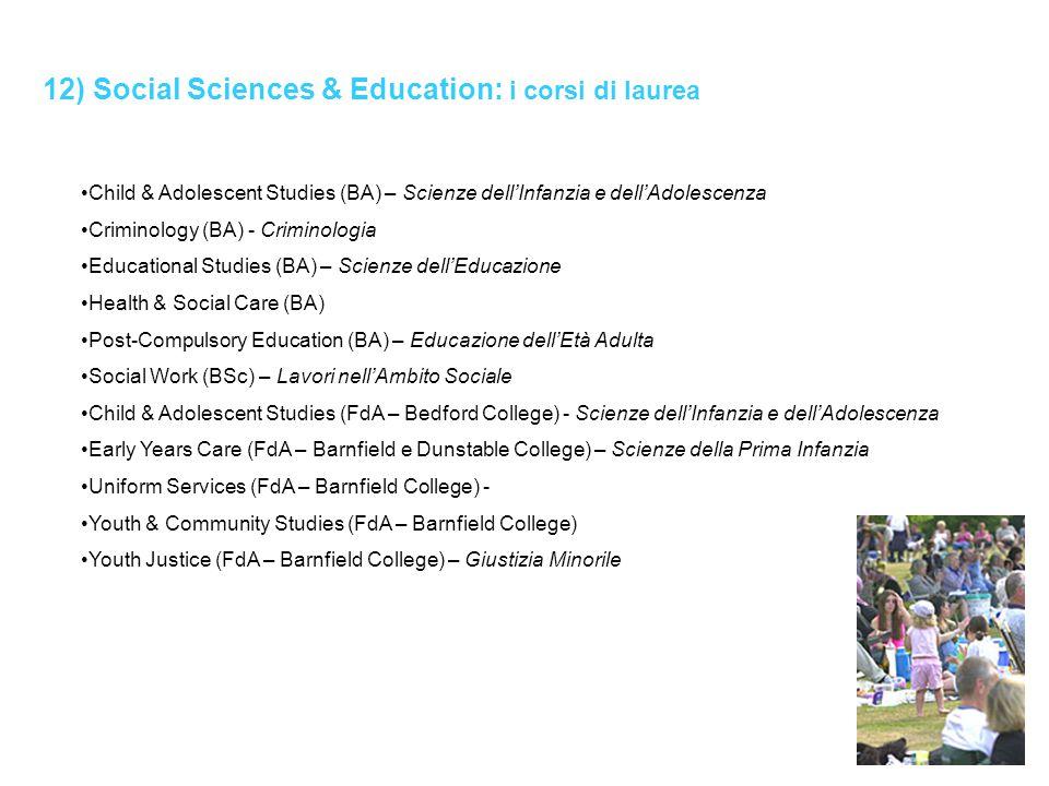 12) Social Sciences & Education: i corsi di laurea Child & Adolescent Studies (BA) – Scienze dell'Infanzia e dell'Adolescenza Criminology (BA) - Crimi