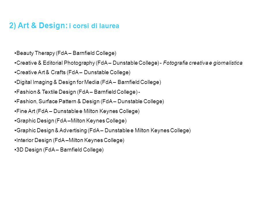 2) Art & Design: i corsi di laurea Beauty Therapy (FdA – Barnfield College) Creative & Editorial Photography (FdA – Dunstable College) - Fotografia cr