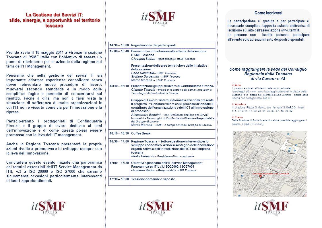 Come iscriversi La partecipazione e' gratuita e per partecipare e' necessario compilare l'apposita scheda elettronica di iscrizione sul sito dell'associazione www.itsmf.it.
