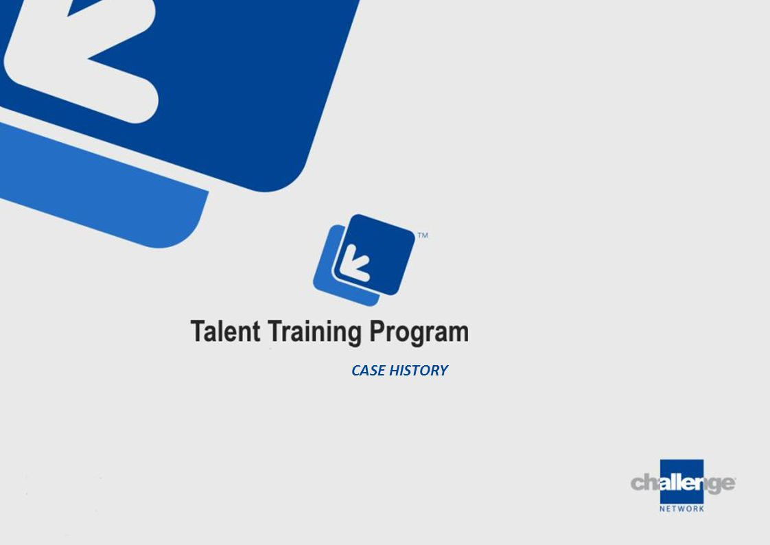 TALENT TRAINING PROGRAM 2010 - 2013 2014 CASE HISTORY