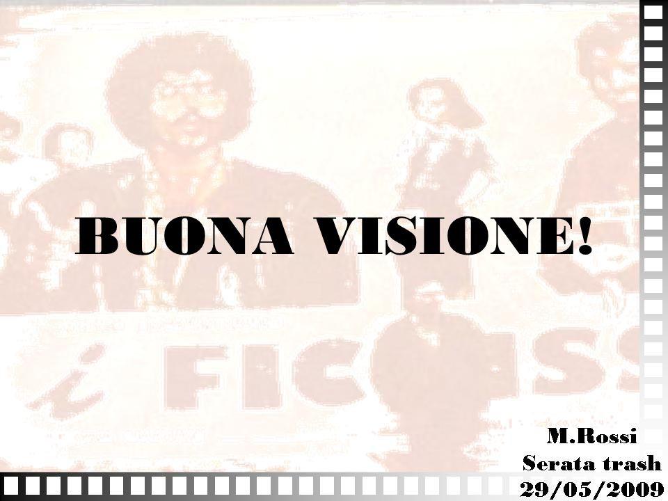 BUONA VISIONE!