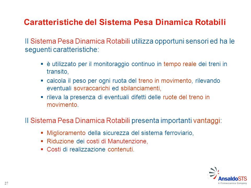 27 Il Sistema Pesa Dinamica Rotabili presenta importanti vantaggi:  Miglioramento della sicurezza del sistema ferroviario,  Riduzione dei costi di M