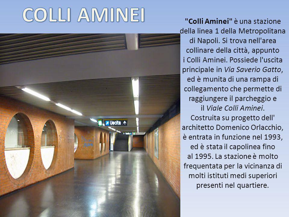 Colli Aminei è una stazione della linea 1 della Metropolitana di Napoli.