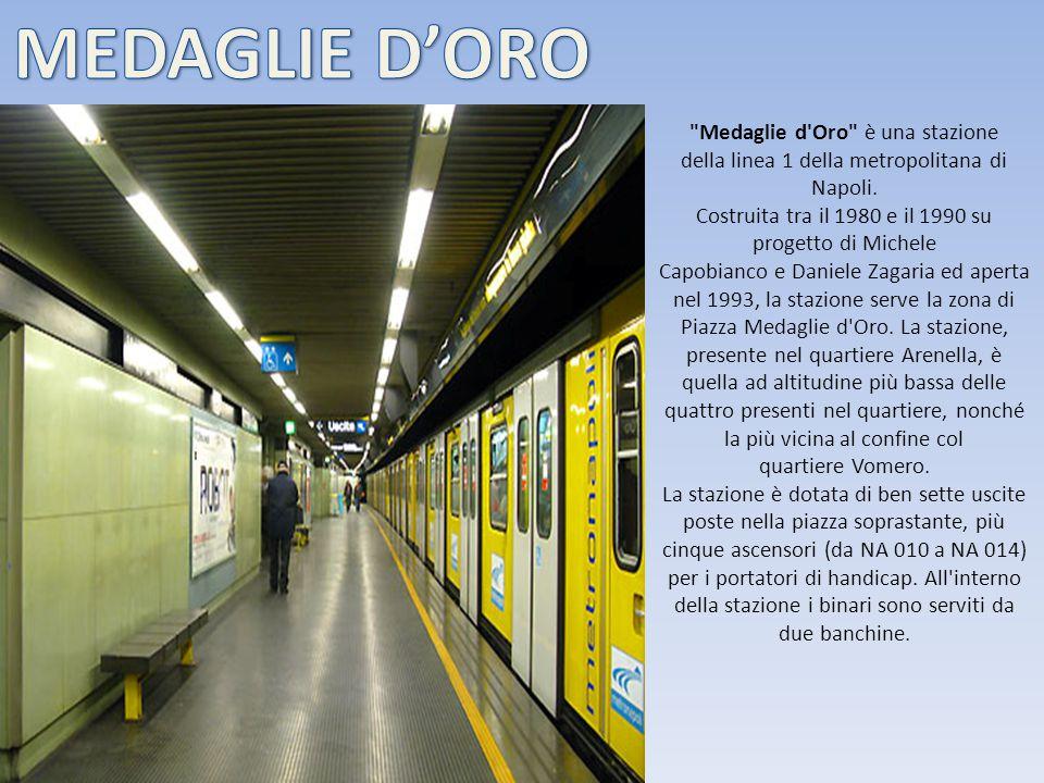 Medaglie d Oro è una stazione della linea 1 della metropolitana di Napoli.