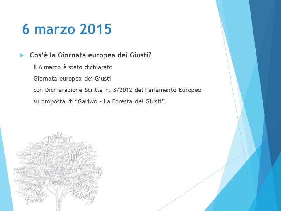 6 marzo 2015  Cos'è la Giornata europea dei Giusti? Il 6 marzo è stato dichiarato Giornata europea dei Giusti con Dichiarazione Scritta n. 3/2012 del