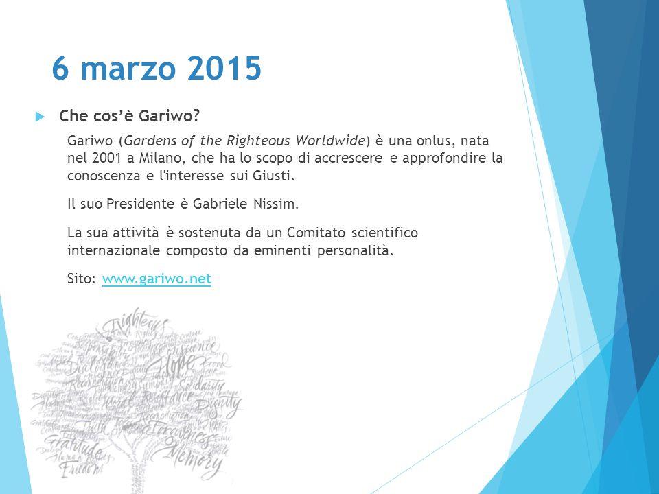 6 marzo 2015  Che cos'è Gariwo? Gariwo (Gardens of the Righteous Worldwide) è una onlus, nata nel 2001 a Milano, che ha lo scopo di accrescere e appr