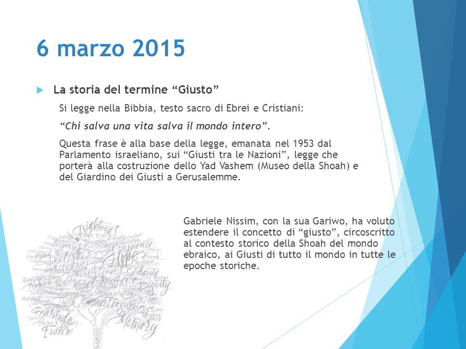 """6 marzo 2015 Gabriele Nissim, con la sua Gariwo, ha voluto estendere il concetto di """"giusto"""", circoscritto al contesto storico della Shoah del mondo e"""