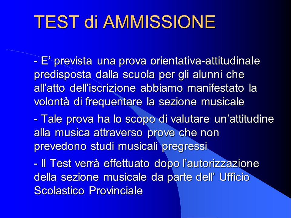 TEST di AMMISSIONE - E' prevista una prova orientativa-attitudinale predisposta dalla scuola per gli alunni che all'atto dell'iscrizione abbiamo manif