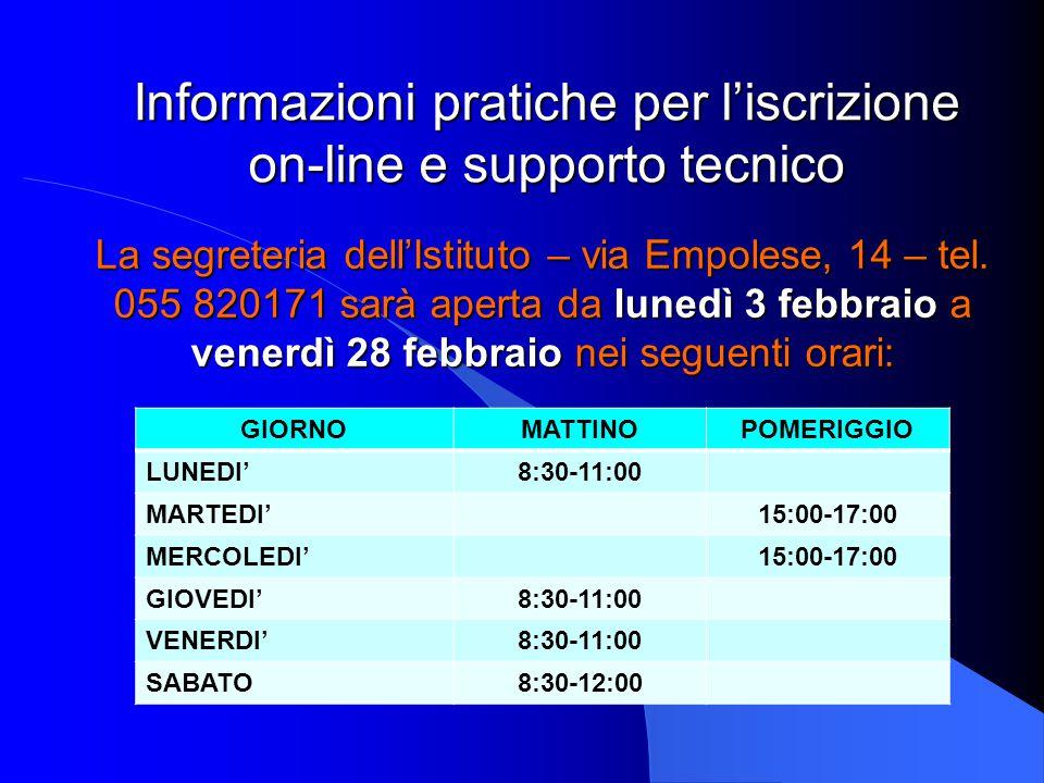 Informazioni pratiche per l'iscrizione on-line e supporto tecnico La segreteria dell'Istituto – via Empolese, 14 – tel. 055 820171 sarà aperta da lune