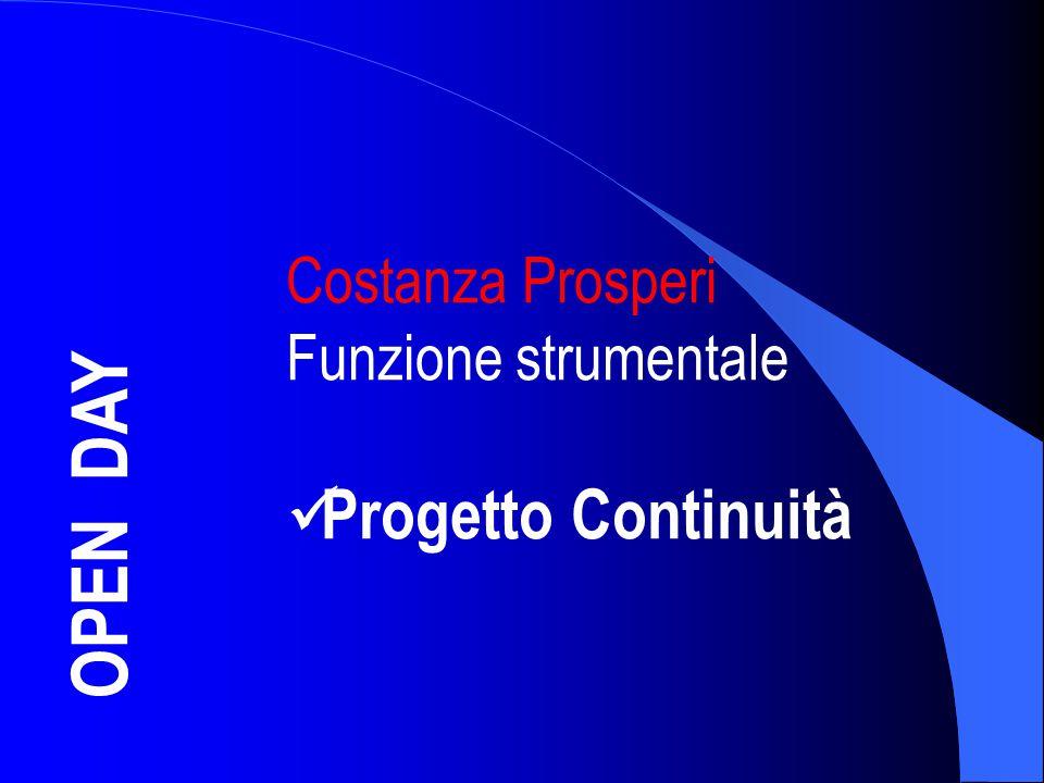 OPEN DAY Costanza Prosperi Funzione strumentale Progetto Continuità