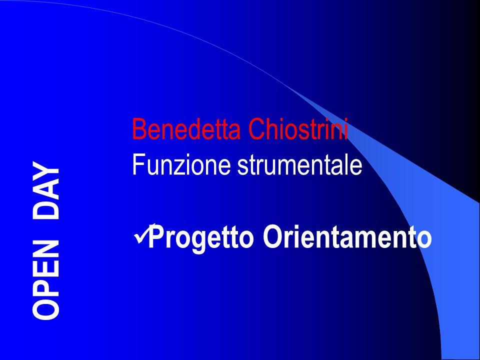 OPEN DAY Benedetta Chiostrini Funzione strumentale Progetto Orientamento