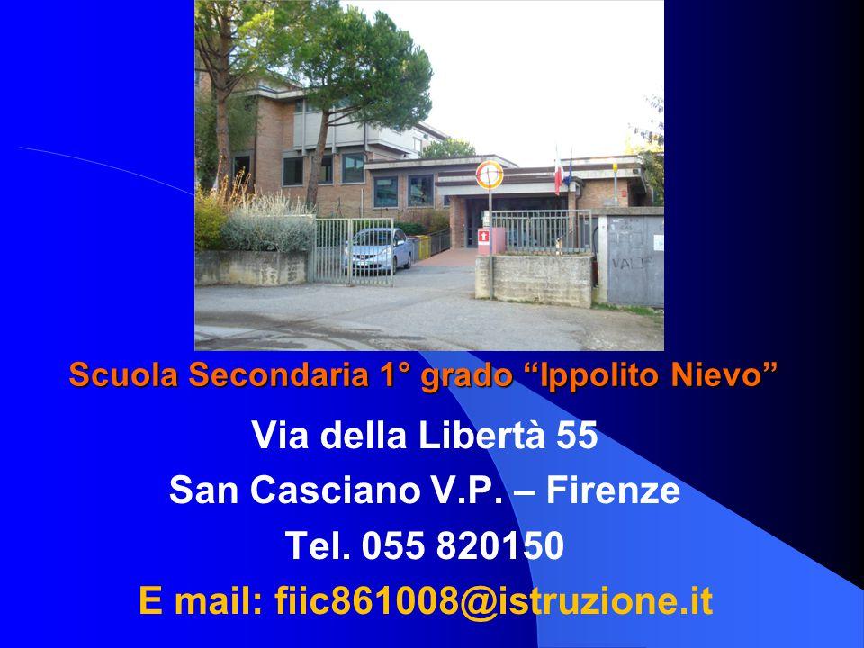 """Scuola Secondaria 1° grado """"Ippolito Nievo"""" Via della Libertà 55 San Casciano V.P. – Firenze Tel. 055 820150 E mail: fiic861008@istruzione.it"""