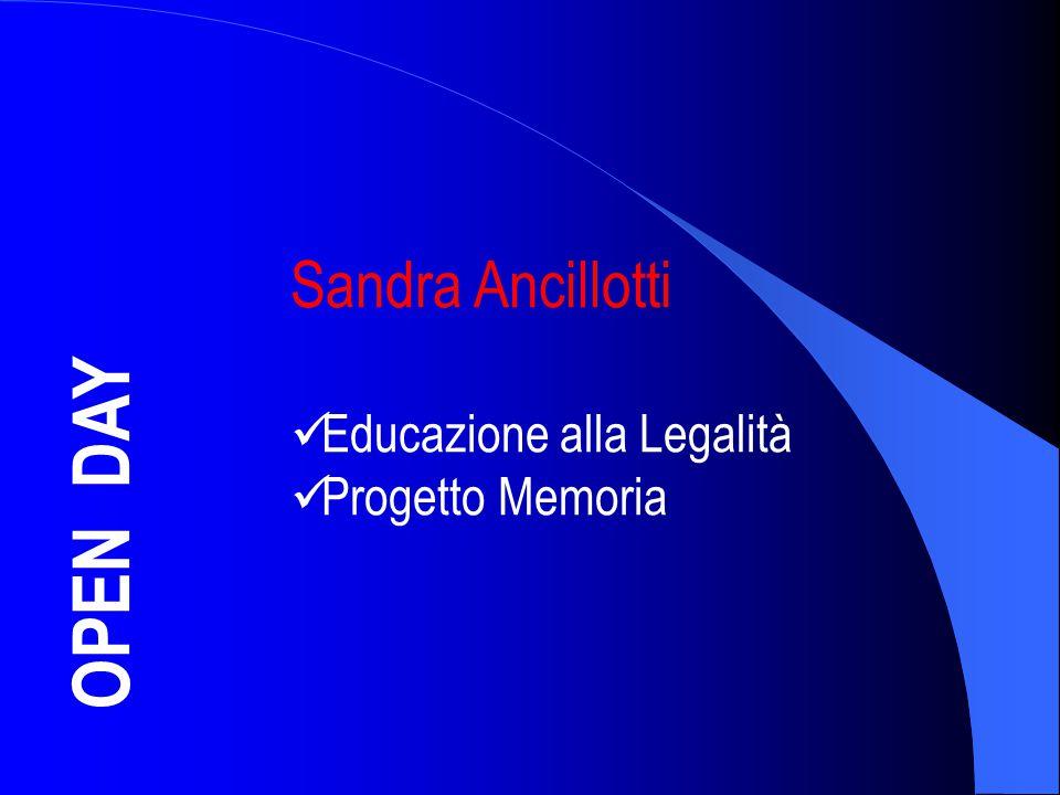 OPEN DAY Sandra Ancillotti Educazione alla Legalità Progetto Memoria