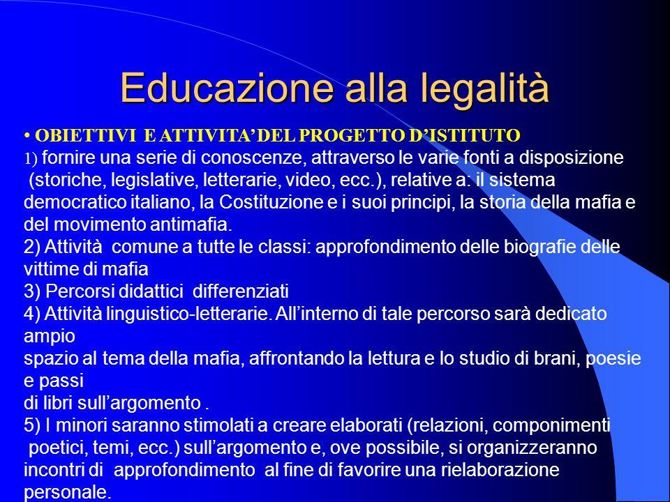 Educazione alla legalità OBIETTIVI E ATTIVITA' DEL PROGETTO D'ISTITUTO 1) fornire una serie di conoscenze, attraverso le varie fonti a disposizione (s