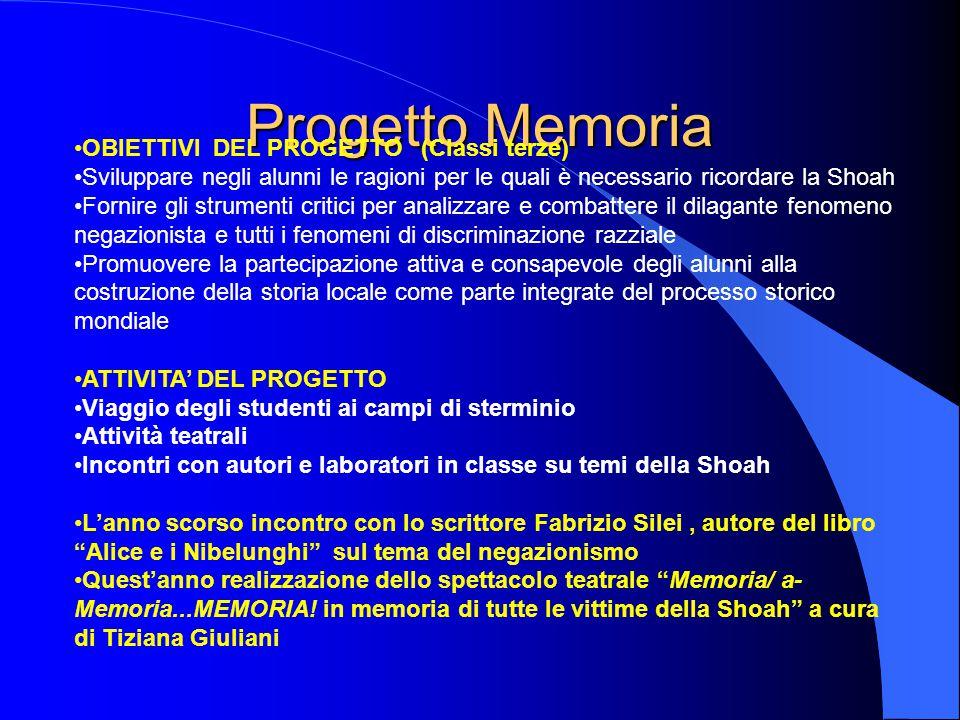 Progetto Memoria OBIETTIVI DEL PROGETTO (Classi terze) Sviluppare negli alunni le ragioni per le quali è necessario ricordare la Shoah Fornire gli str