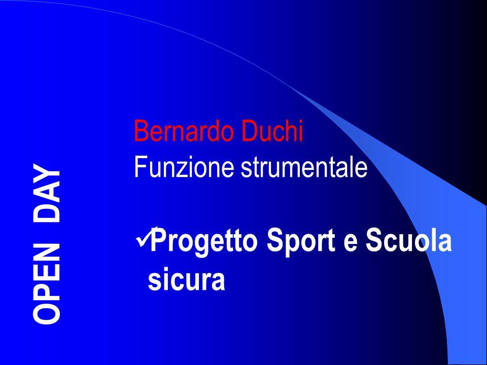 OPEN DAY Bernardo Duchi Funzione strumentale Progetto Sport e Scuola sicura