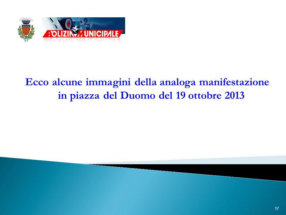 17 Ecco alcune immagini della analoga manifestazione in piazza del Duomo del 19 ottobre 2013