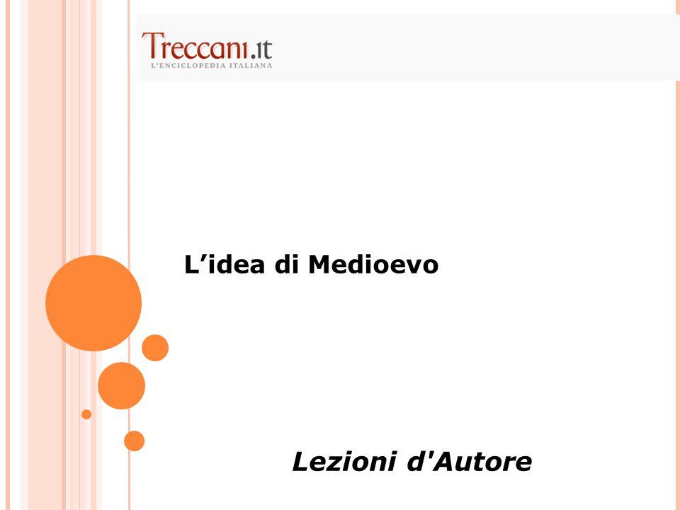 L'idea di Medioevo Lezioni d'Autore