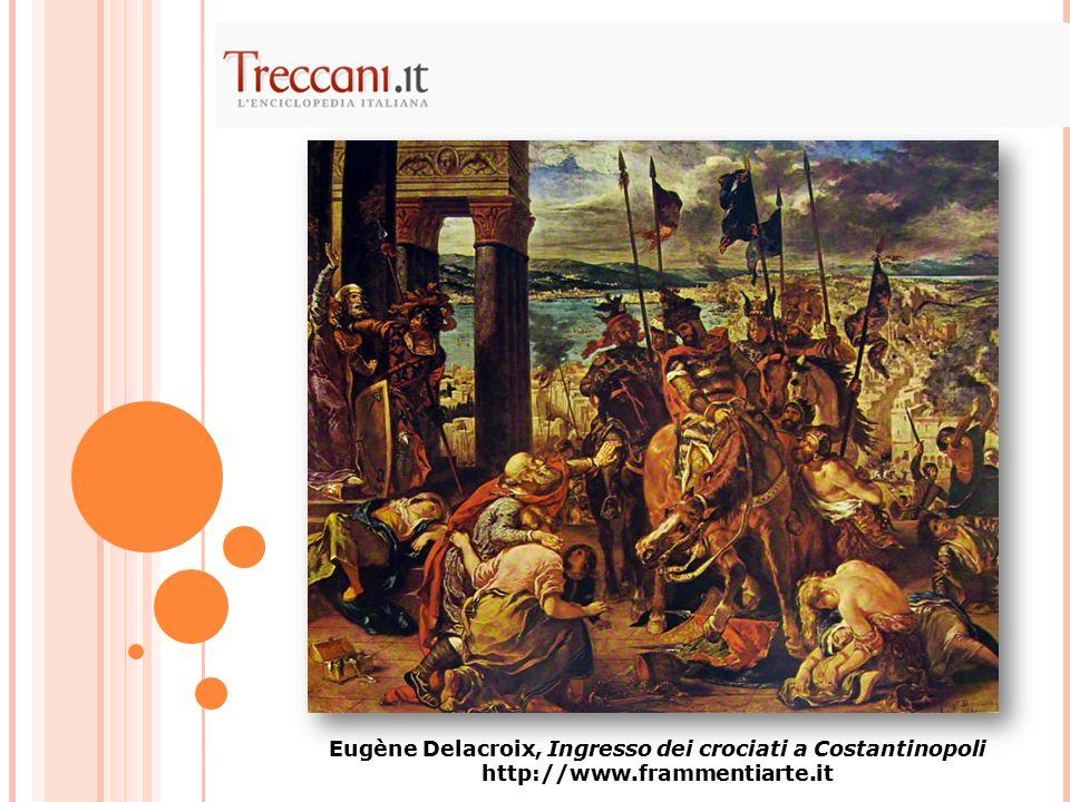 Eugène Delacroix, Ingresso dei crociati a Costantinopoli http://www.frammentiarte.it