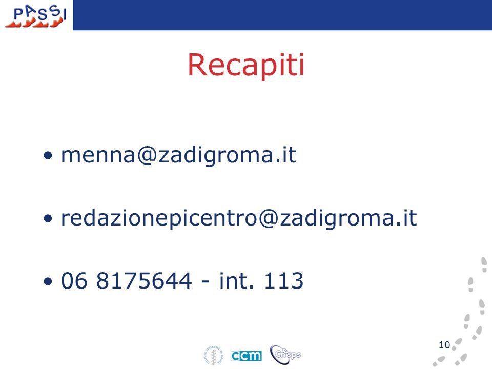 10 Recapiti menna@zadigroma.it redazionepicentro@zadigroma.it 06 8175644 - int. 113
