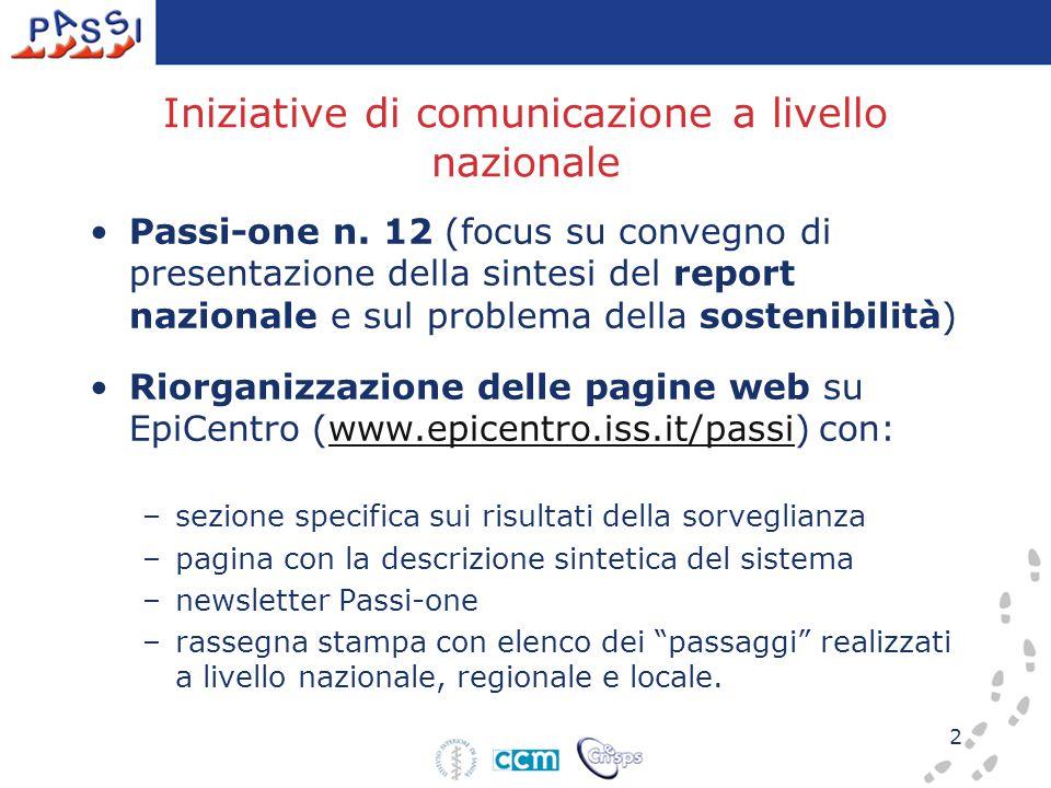2 Iniziative di comunicazione a livello nazionale Passi-one n. 12 (focus su convegno di presentazione della sintesi del report nazionale e sul problem