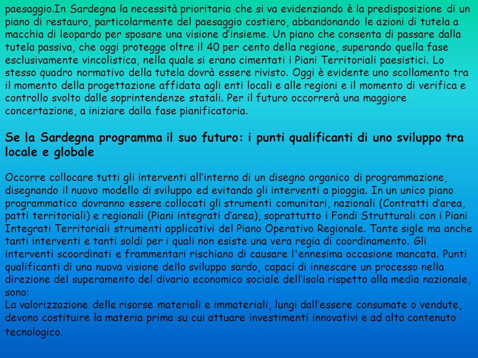 paesaggio.In Sardegna la necessità prioritaria che si va evidenziando è la predisposizione di un piano di restauro, particolarmente del paesaggio cost
