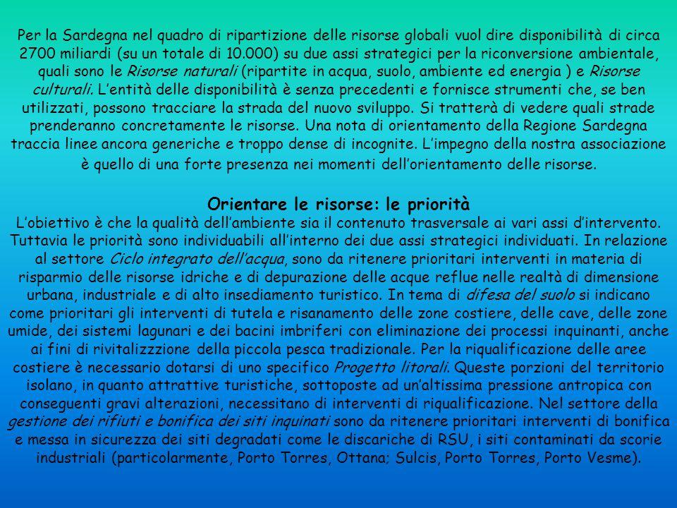 Per la Sardegna nel quadro di ripartizione delle risorse globali vuol dire disponibilità di circa 2700 miliardi (su un totale di 10.000) su due assi s