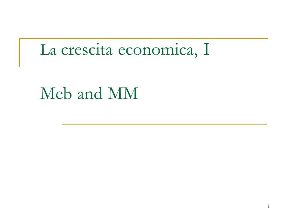 1 La crescita economica, I Meb and MM