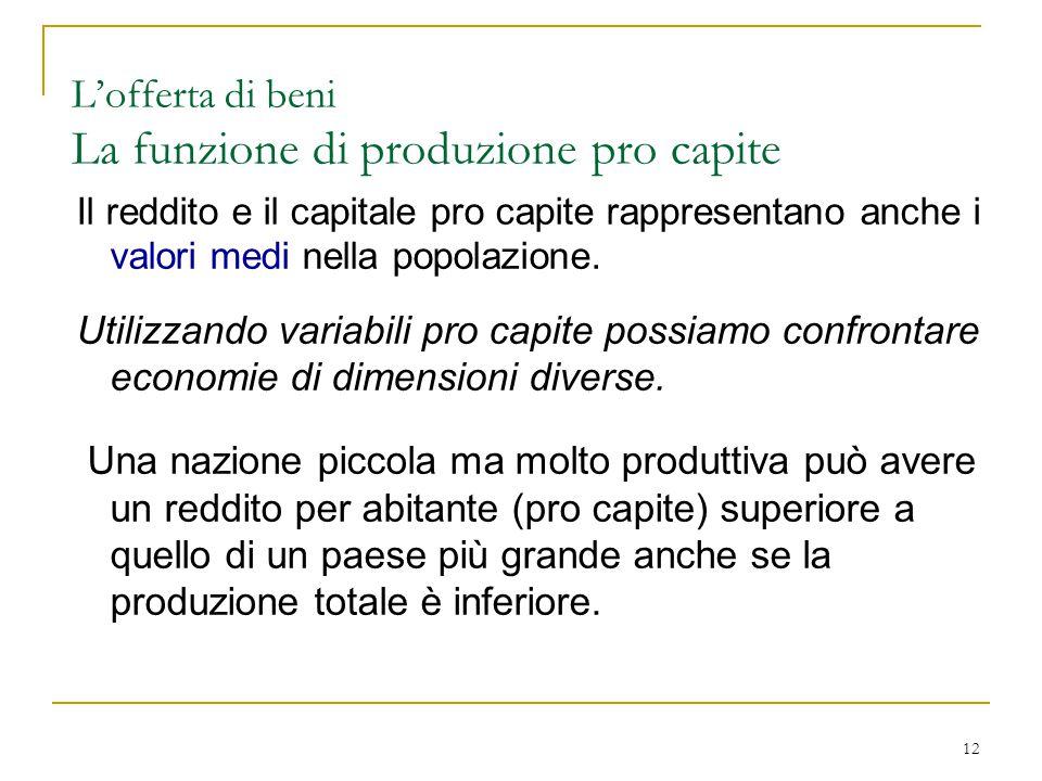 12 Il reddito e il capitale pro capite rappresentano anche i valori medi nella popolazione.