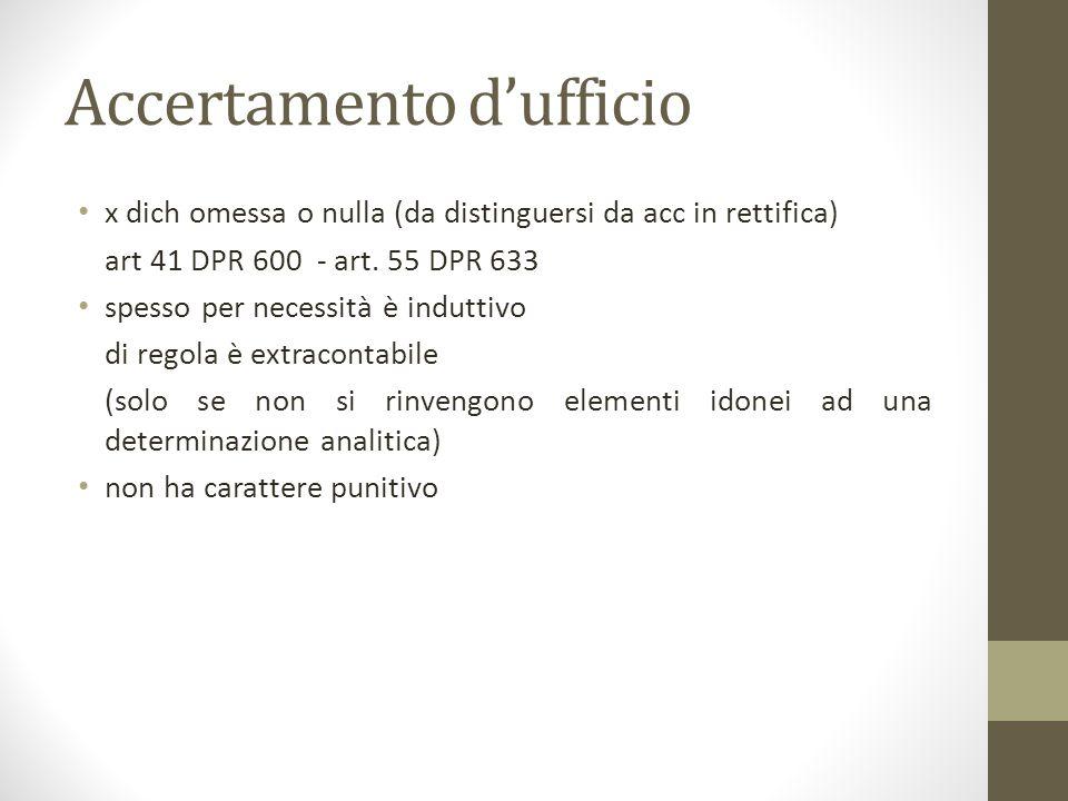 Accertamento d'ufficio x dich omessa o nulla (da distinguersi da acc in rettifica) art 41 DPR 600 - art.