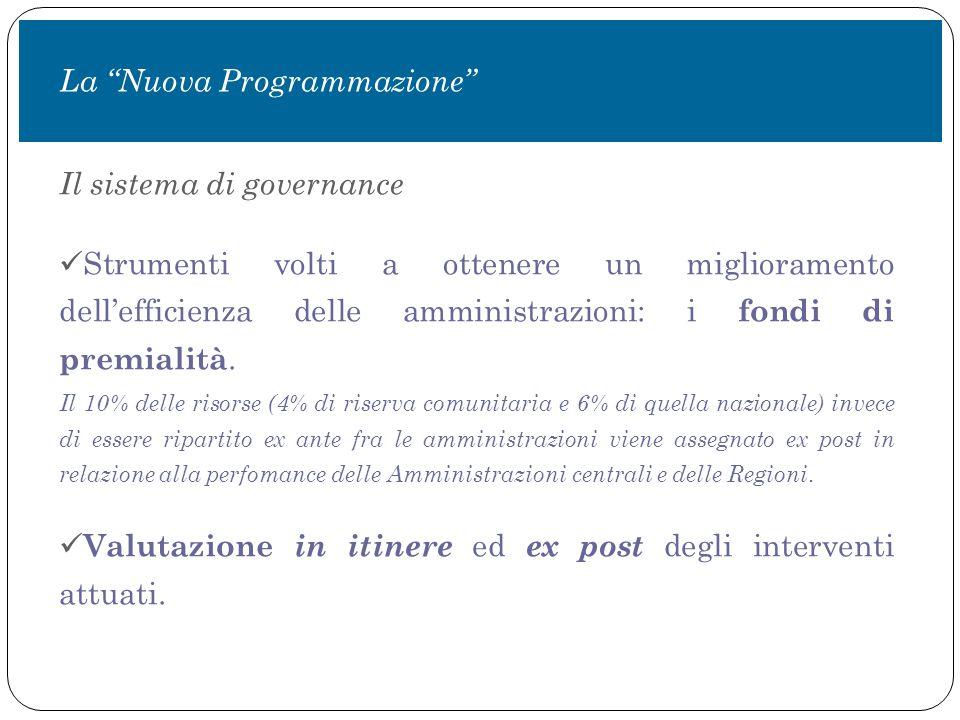 Il sistema di governance Strumenti volti a ottenere un miglioramento dell'efficienza delle amministrazioni: i fondi di premialità.