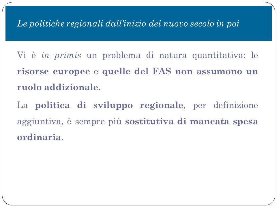 Vi è in primis un problema di natura quantitativa: le risorse europee e quelle del FAS non assumono un ruolo addizionale.