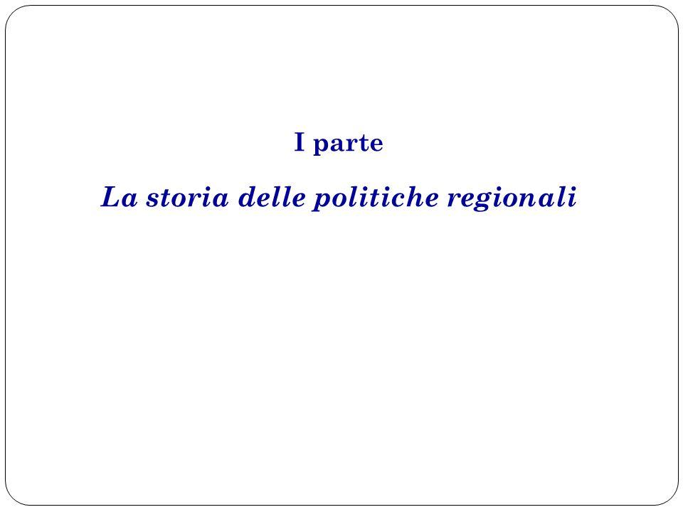 I parte La storia delle politiche regionali