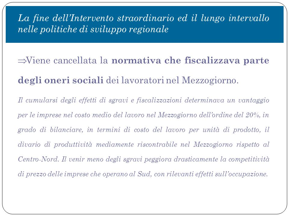  Viene cancellata la normativa che fiscalizzava parte degli oneri sociali dei lavoratori nel Mezzogiorno.